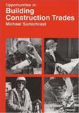 Opportunities in Building Construction Trades 9780844218182