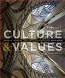 Culture and Values : A Survey of the Western Humanities, Cunningham, Lawrence S. and Reich, John J., 1285458184