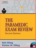 The Paramedic Exam Review, Elling, Bob and Elling, Kirsten M., 1418038180