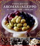 Aromas of Aleppo, Poopa Dweck, 0060888180
