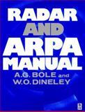 Radar and Arpa Manual, Bole, A. G. and Dineley, W. O., 0750608188