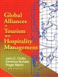Global Alliances in Tourism and Hospitality Management, Dimitrios Buhalis, John C Crotts, 0789008181