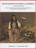 Indian Baskets of Central California, Ralph Shanks, 0930268180