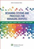 Designing Systems and Processes for Managing Disputes, Rogers, Nancy H., 1454808187