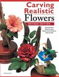 Carving Realistic Flowers in Wood, Revised Edition, Wanda Marsh, 1565238184