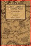 The Attac and Defence of Fortified Places, Muller, John, 1931468184