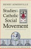 Studies in the Catholic Social Movement, Somerville, Henry, 1932528180