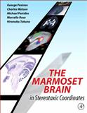 The Marmoset Brain in Stereotaxic Coordinates, Paxinos, George and Watson, Charles, 0124158188