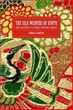 The Silk Weavers of Kyoto - Family and Work in Changing Traditional Industry, Hareven, Tamara K., 0520228189