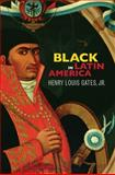 Black in Latin America, Gates, Henry Louis, Jr., 0814738184