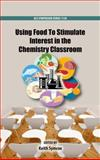 Using Food to Stimulate Interest in the Chemistry Classroom, Symcox, Keith, 0841228183