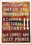 The Graphic Art of the Underground, Lowey, Ian and Prince, Suzy, 0857858181