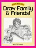 Draw Family and Friends, Lee Hammond, 0891348182