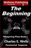 Whispering Pines the Beginning, Charles Wells, 1466398183
