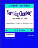 Surviving Chemistry One Concept at a Time: Guided Study Book - 2012 Revision, Effiong Eyo, 1482378183