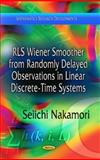RLS Wiener Smoother from Randomly Delayed Observations in Linear Discrete-Time Systems, , 1624178189