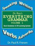 Dr. Roy's Everything Grammar Volume I, Paul R. Friesen, 1625168187