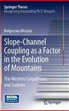 The Importance of Slope Material Delivery to Valley Floors in the Evolution of Mid-Mountains (An Example of Western Carpathians and Sudetes), Wistuba, Magorzata, 3319058185