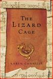 The Lizard Cage, Karen Connelly, 0385518188