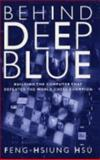 Behind Deep Blue - Building the Computer That Defeated the World Chess Champion, Hsu, Feng-Hsiung, 0691118183