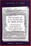 The Growth of a la Recherche du Temps Perdu : A Chronological Examination of Proust's Manuscripts from 1909 to 1914, Pugh, Anthony R., 080208818X