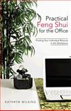 Practical Feng Shui for the Office, Kathryn Wilking, 1475988184