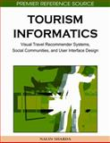 Tourism Informatics : Visual Travel Recommender Systems, Social Communities, and User Interface Design, Sharda, Nalin, 1605668184