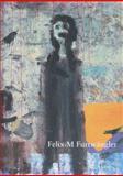 Felix Martin Furtwängler : Der Maler Liebt Die Einsamkeit: Lagerkatalog, Furtwängler, Felix Martin and Lang, Lothar, 3447068183