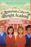 The Mysterious Case of the Allbright Academy, Diane Stanley, 0060858184