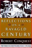 Reflections on a Ravaged Century, Conquest, Robert, 0393048187