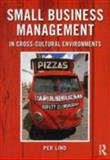 Small Business Management in Cross-Cultural Environments, Lind, Per, 0415678188