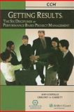 Getting Results : The Six Disciplines of Performance-Based Project Management, CCH Editors, 0808018183