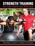 Strength Training for Total Health and Wellness, Sebesta, Timothy and Oden, Gary, 1465218181