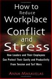 How to Reduce Workplace Conflict and Stress, Anna Maravelas, 1564148181