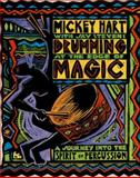 Drumming at the Edge of Magic : A Journey into the Spirit of Percussion, Hart, Mickey, 1888358181