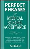 Perfect Phrases for Medical School Acceptance, Bodine, Paul, 0071598189