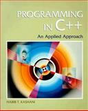 Programming in C++ : An Applied Approach, Kashani, Habib, 0132288184