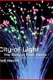 City of Light : The Story of Fiber Optics, Hecht, Jeff, 0195108183