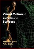 Visual Motion of Curves and Surfaces, Cipolla, Roberto and Giblin, Peter, 0521118182