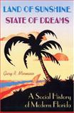 Land of Sunshine, State of Dreams, Gary R. Mormino, 0813028183