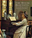 The House Beautiful : Oscar Wilde and the Aesthetic Interior, Gere, Charlotte and Hoskins, Lesley, 0853318182