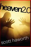 Heaven 2. 0, Scott Haworth, 1490408185