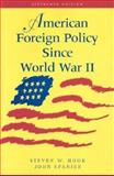 American Foreign Policy since World War II, Hook, Steven W. and Spanier, John, 1568028180