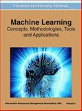 Machine Learning : Concepts, Methodologies, Tools and Applications, Information Resources Management Association, USA, 1609608186