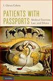 Patients with Passports : Medical Tourism, Law, and Ethics, Cohen, I. Glenn, 0190218185