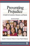 Preventing Prejudice : A Guide for Counselors, Educators, and Parents, Ponterotto, Joseph G. and Utsey, Shawn O., 0761928189