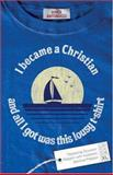 I Became a Christian and All I Got Was This Lousy T-Shirt, Vince Antonucci, 0801068185