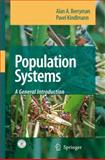 Population Systems : A General Introduction, Berryman, Alan A. and Kindlmann, Pavel, 1402068182