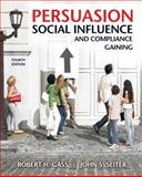 Persuasion, Social Influence, and Compliance Gaining, Gass, Robert H. and Seiter, John S., 0205698182