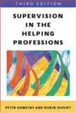 Supervision in the Helping Professions, Hawkins, Peter and Shohet, Robin, 0335218180
